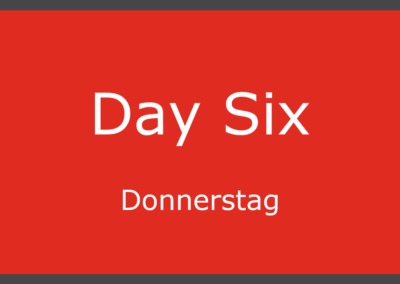 Day Six – Donnerstag