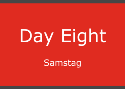 Day Eight – Samstag